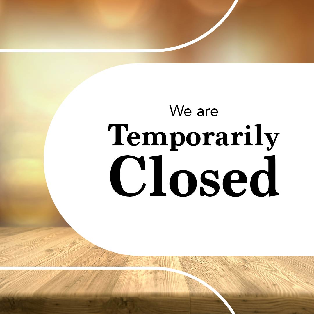 Sign stating we are temporarily closed