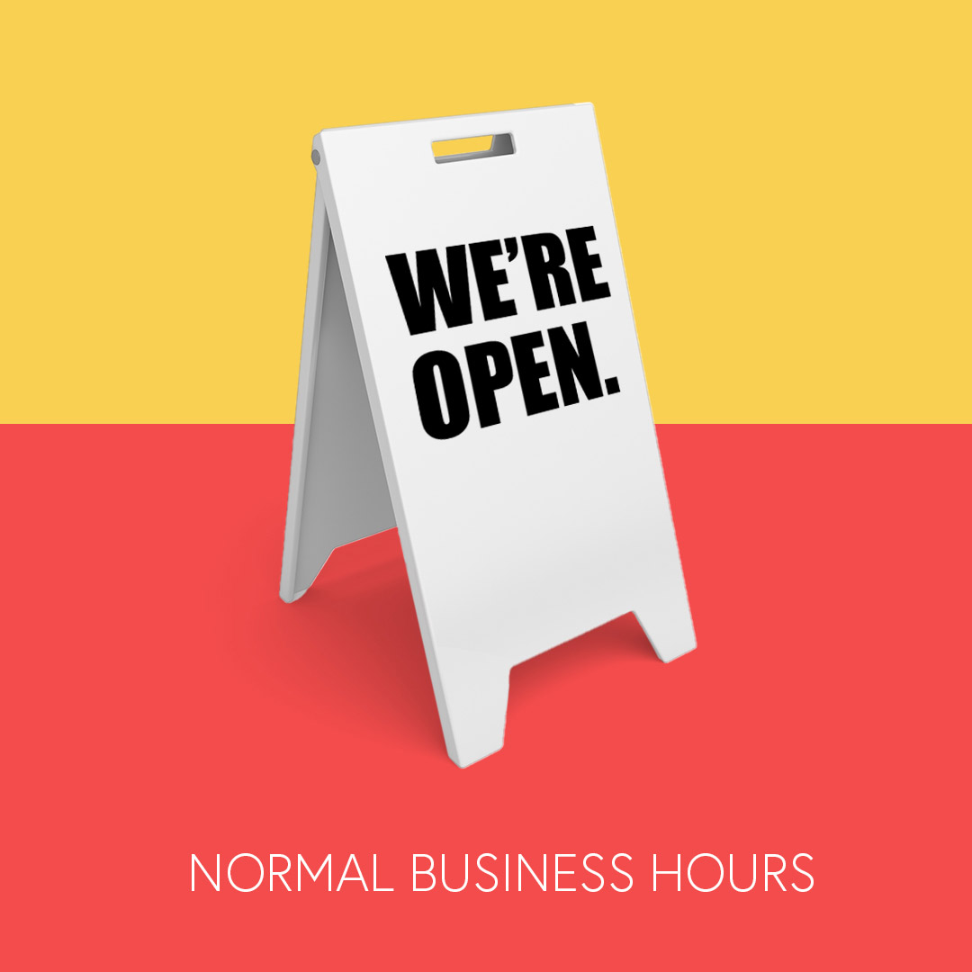 Sign stating we are open normal business hours